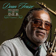 DEAN FRASER - MELODIES OF D.E.B. CD