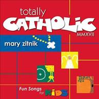MARY ZITNIK - TOTALLY CATHOLIC MMXVII CD