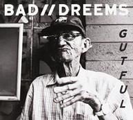 BAD / /DREEMS - GUTFUL CD