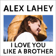 ALEX LAHEY - I LOVE YOU LIKE A BROTHER * CD