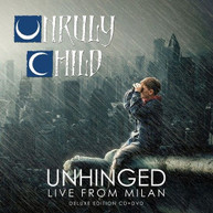 UNRULY CHILD - UNHINGED: LIVE FROM MILAN BLURAY