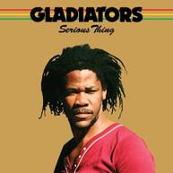 GLADIATORS - SERIOUS THING CD