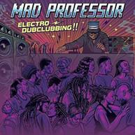 MAD PROFESSOR - ELECTRO DUBCLUBBING CD