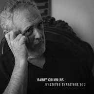 BARRY CRIMMINS - WHATEVER THREATENS YOU VINYL