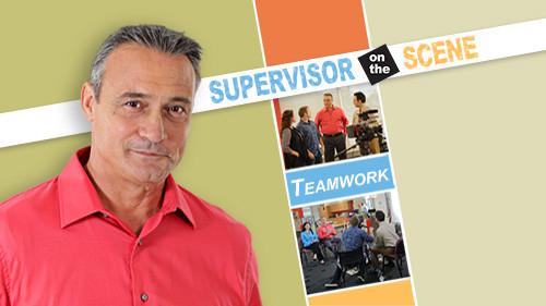 Supervisor on the Scene: Teamwork