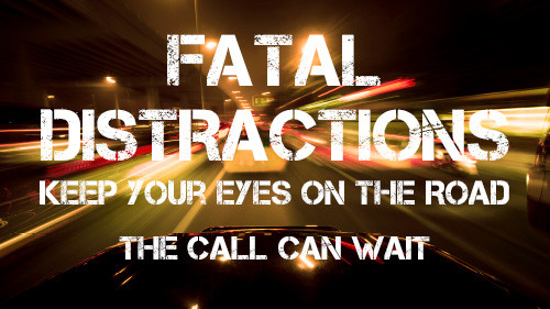 Fatal Distraction: Keep Your Eyes on the Road – The Call Can Wait!