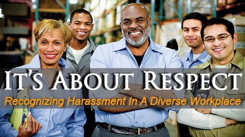 It's About Respect: Recognizing Harassment In A Diverse Workplace (Blue Collar)