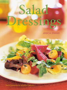 Salad Dressings by Jessica Strand and Maren Caruso