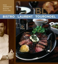 Bistro Laurent Tourondel: New American Bistro Cooking by Laurent Tourondel and Michele Scicolone