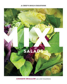 Mixt Salads by Andrew Swallow with Ann Volkwein