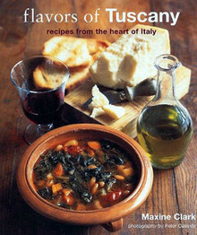 Flavors of Tuscany by Maxine Clark