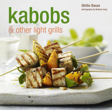 Kabobs and Other Light Grills by Ghillie Basan