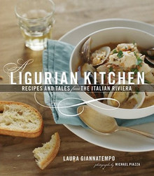 A Ligurian Kitchen: Recipes and Tales by Laura Giannalenpo