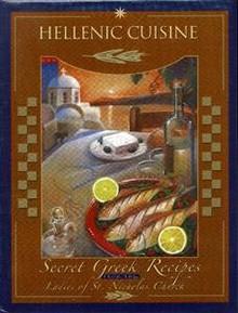 Hellenic Cuisine: Secret Greek Recipes from the Ladies of St. Nicholas Church