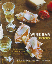 Wine Bar Food by Cathy Mantuano and Tony Mantuano