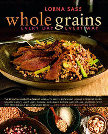 Whole Grains for Everyday Every Way by Lorna Sass
