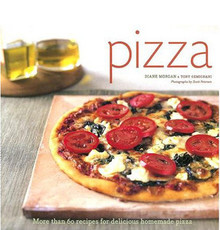 Pizza: More than 60 Recipes for Delicious Homemade Pizza by Diane Morgan, Tony Gemignani, and Scott Peterson