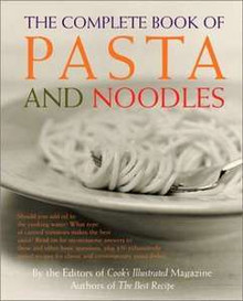 The Complete Book of Pasta and Noodles by the editors of Cook's Illustrated Magazine