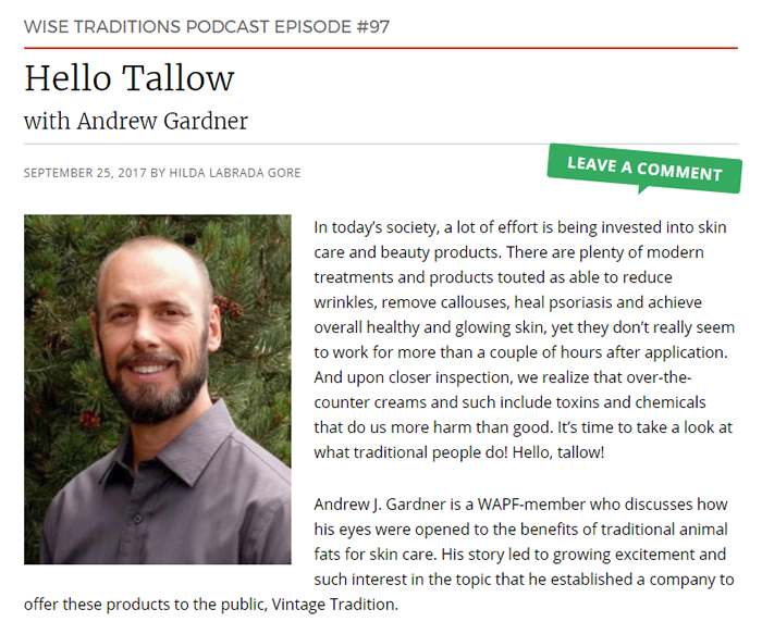 Hello, Tallow! Interview of Andrew Gardner on the Wise Traditions podcast of the Weston A. Price Foundation