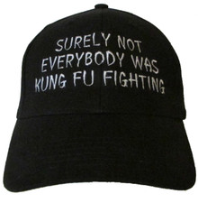 Surely Not Everybody Was Kung Fu Fighting Embroidered Baseball Hat - Cap (Funny) Carl Douglas Song