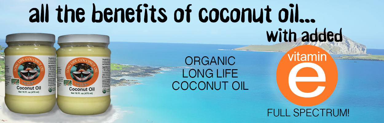 Organic Long Life Coconut Oil with full specturm vitamin E