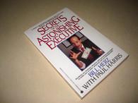 Herz, Bill & Harris, Paul - Secrets of the Astonishing Executive