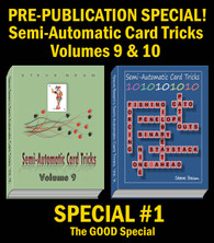 Pre-Pub SPECIAL #1 -Volumes 9 & 10 - Semi-Automatic Card Tricks (w/pasteboard gaffs)