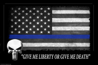 Thin Blue Line American Flag Poster Give Me Liberty or Give Me Death