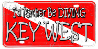 I'd Rather Be Diving Key West Aluminum License plate