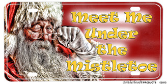 Santa Claus Meet Me Under Mistletoe Aluminum License plate