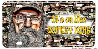 Uncle Si It's On Like Donkey Kong Aluminum License plate