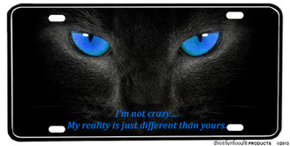 Blue Cat Eyes I'm Not Crazy Aluminum License plate
