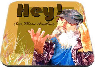Uncle Si Hey Could Mean Anything  Mouse Pad Mouse Pad