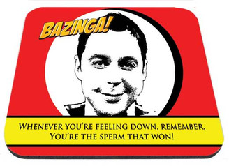 Sheldon Cooper You're The Sperm That Won Mouse Pad