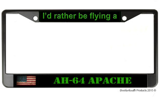 I'd Rather Be Flying A AH-64 Apache License Plate Frame