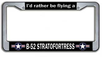 I'd Rather Be Flying A B-52 Stratofortress License Plate Frame