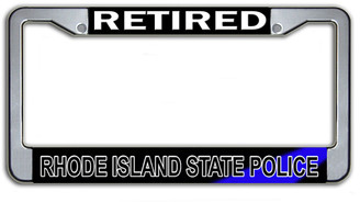 Retired Rhode Island Trooper State Police  License Plate Frame