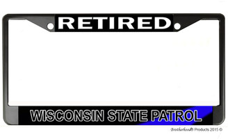 Retired Wisconsin State Patrol  License Plate Frame