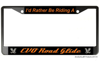I'd Rather Be Riding A CVO Road Glide License Plate Frame