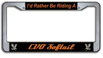I'd Rather Be Riding A CVO Softail License Plate Frame