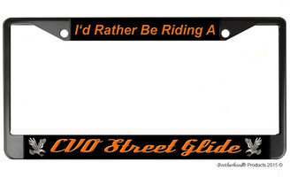 I'd Rather Be Riding A CVO Street Glide License Plate Frame