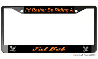 I'd Rather Be Riding A Fat Boy License Plate Frame