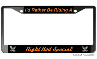 I'd Rather Be Riding A Night Rod Special License Plate Frame
