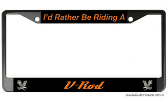 I'd Rather Be Riding A V-Rod License Plate Frame