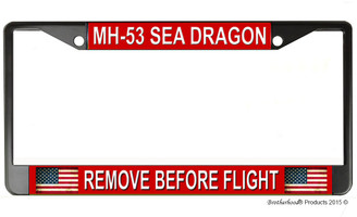 MH-53 Sea Dragon Remove Before Flight License Plate Frame