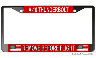 A-10 Thunderbolt Remove Before Flight License Plate Frame