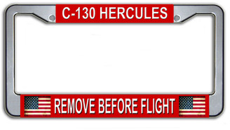 C-130 Hercules Remove Before Flight License Plate Frame