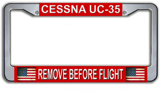 Cessna UC-35 Remove Before Flight License Plate Frame