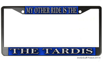 My Other Ride Is The Tardis Black License Plate Frame