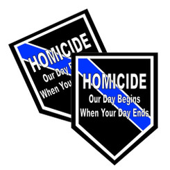 """Thin Blue Line Homicide """"Our Day Begins When Your Day Ends"""" Unit Shield Shaped Decal Package of 4"""